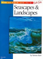 How To Draw And Paint: Seascapes & Landscapes