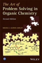 The Art Of Problem Solving In Organic Chemistry (2nd Edition)