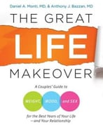 The Great Life Makeover: Weight, Mood, And Sex