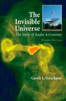 The Invisible Universe: The Story Of Radio Astronomy, 2nd Edition