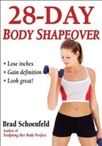 28-Day Body Shapeover: Lose Inches, Gain Definition, Look Great