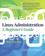 Linux Administration: A Beginner'S Guide (6th Edition)