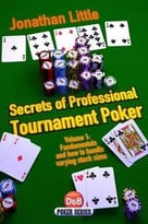 Secrets Of Professional Tournament Poker, Volume 1