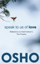 Speak To Us Of Love: Reflections On Kahlil Gibran'S The Prophet