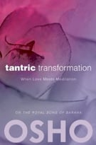 Tantric Transformation: When Love Meets Meditation