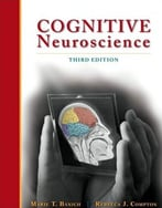Cognitive Neuroscience, 3rd Edition