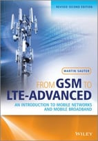 From Gsm To Llte-Advanced: An Introduction To Mobile Networks And Mobile Broadband, Second Edition