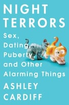 Night Terrors: Sex, Dating, Puberty, And Other Alarming Things