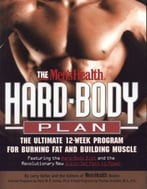 The Men'S Health Hard Body Plan: The Ultimate 12-Week Program For Burning Fat And Building Muscle