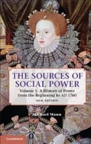 The Sources Of Social Power: Volume 1, A History Of Power From The Beginning To Ad 1760, 2nd Edition