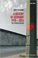 A History Of Germany 1918-2014: The Divided Nation, 4th Edition