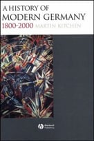 A History Of Modern Germany 1800-2000