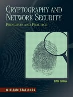 Cryptography And Network Security: Principles And Practice, 5th Edition