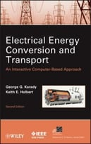 Electrical Energy Conversion And Transport: An Interactive Computer-Based Approach