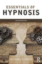 Essentials Of Hypnosis, 2nd Edition