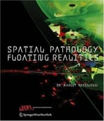 Spatial Pathology: Floating Realities