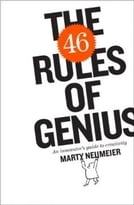The 46 Rules Of Genius: An Innovator'S Guide To Creativity