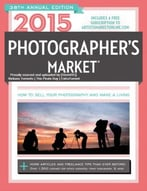 2015 Photographer'S Market, 38th Edition