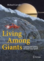 Living Among Giants: Exploring And Settling The Outer Solar System