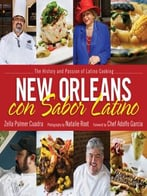 New Orleans Con Sabor Latino: The History And Passion Of Latino Cooking