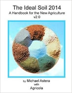 The Ideal Soil 2014: A Handbook For The New Agriculture V2.0