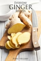 Everyday Ginger Recipes