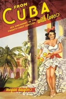 From Cuba With Love: Sex And Money In The Twenty-First Century
