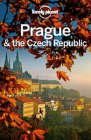 Lonely Planet Prague & The Czech Republic, 10th Edition
