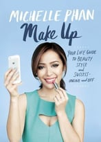 Make Up: Your Life Guide To Beauty, Style, And Success – Online And Off