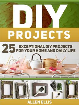diy projects 25 exceptional diy projects for your home