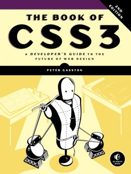 The Book Of Css3: A Developer'S Guide To The Future Of Web Design, Second Edition