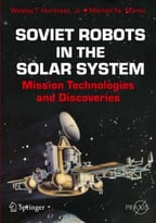 Soviet Robots In The Solar System: Mission Technologies And Discoveries