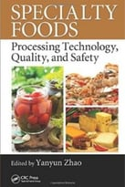 Specialty Foods: Processing Technology, Quality, And Safety