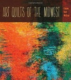 Art Quilts The Midwest (Bur Oak Book)