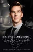 Benedict Cumberbatch – Transition Completed: Films, Fame, Fans