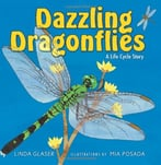 Dazzling Dragonflies: A Life Cycle Story