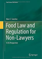 Food Law And Regulation For Non-Lawyers: A Us Perspective (Food Science Text Series)