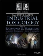 Hamilton And Hardy'S Industrial Toxicology
