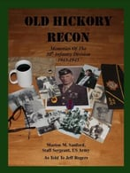 Old Hickory Recon: Memories Of The 30th Infantry Division 1943-1945