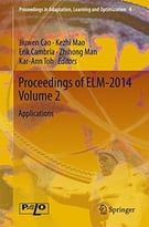 Proceedings Of Elm-2014 Volume 2: Applications (Proceedings In Adaptation, Learning And Optimization)