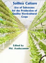 Soilless Culture: Use Of Substrates For The Production Of Quality Horticultural Crops