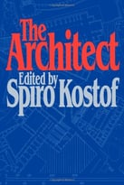 The Architect: Chapters In The History Of The Profession