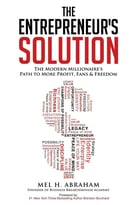 The Entrepreneur'S Solution: The Modern Millionaire'S Path To More Profit, Fans & Freedom