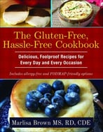 The Gluten-Free, Hassle Free Cookbook