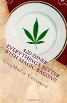 420 Diner: Everything'S Better With Magic Bacon!!!