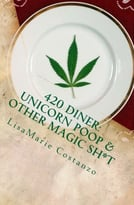 420 Diner: Unicorn Poop & Other Magic Sh*T