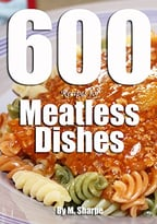 600 Recipes For Meatless Dishes