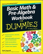 Basic Math And Pre-Algebra Workbook For Dummies, 2nd Edition