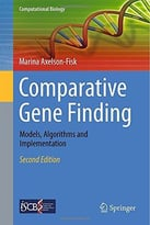 Comparative Gene Finding: Models, Algorithms And Implementation (2nd Edition)