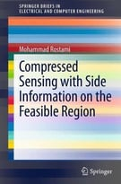 Compressed Sensing With Side Information On The Feasible Region